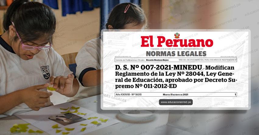 MINEDU modifica reglamento de la Ley General de Educación (D. S. Nº 007-2021-MINEDU)