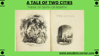 Discuss the major theme of A tale of two cities notes