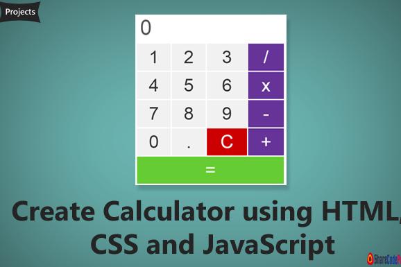 Create Calculator using HTML, CSS and JavaScript
