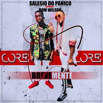Salesio Do Pânico – Core Core (feat. Dom Wilson)