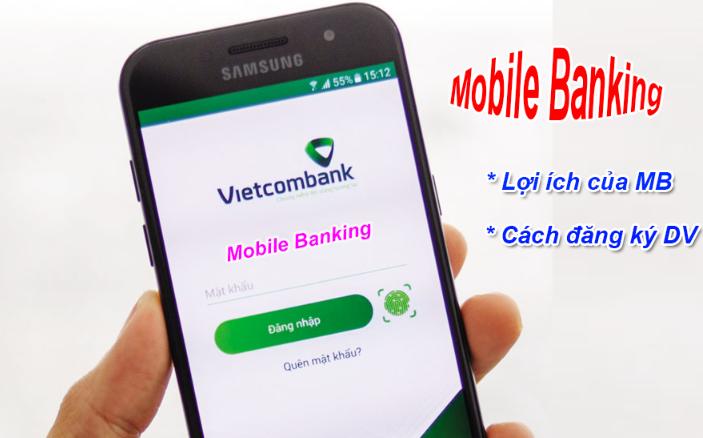 Mobile Banking là gì? Lợi ích và cách đăng ký Mobile Banking