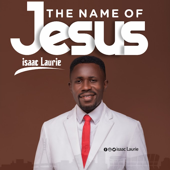 Download gospel music: The Name of Jesus by Isaac Laurie