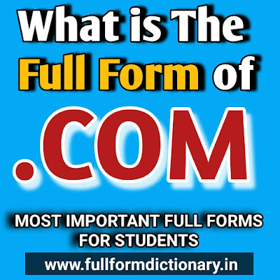 What is the Full form of .COM, full form of com, full form of .com in internet, full form of com in computer
