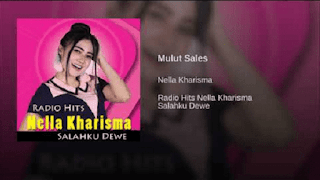 Lirik Lagu Mulut Sales - Nella Kharisma