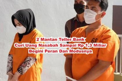 Curi Uang Nasabah Rp 1,3 Miliar, Dua Mantan Teller Bank Ditangkap, Ini Peran Dan Modusnya