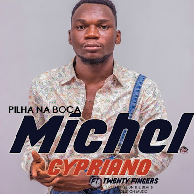 Michel Cypriano feat. Twenty Fingers - Pilha Na Boca (2019) [Download]
