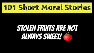Stolen Fruits Are Not Always Sweet! | Short Moral Stories