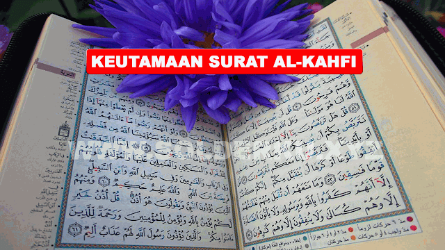 KEUTAMAAN  MEMBACA SURAT AL-KAHFI DI HARI JUMAT
