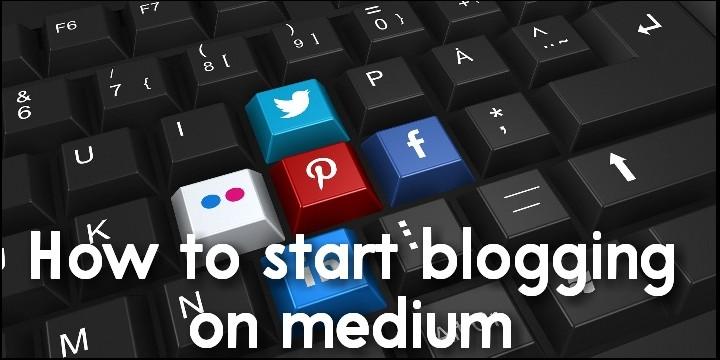 How to start blogging on medium