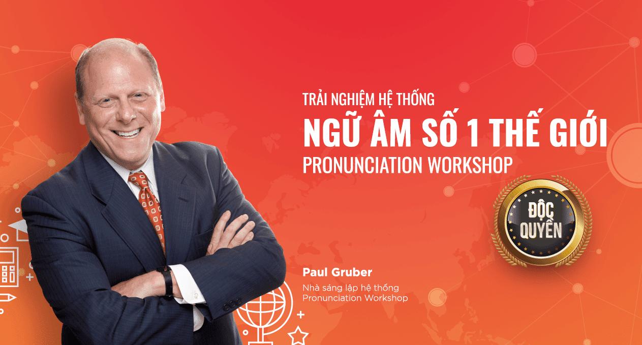 Pronunciation workshop của Paul Gruber