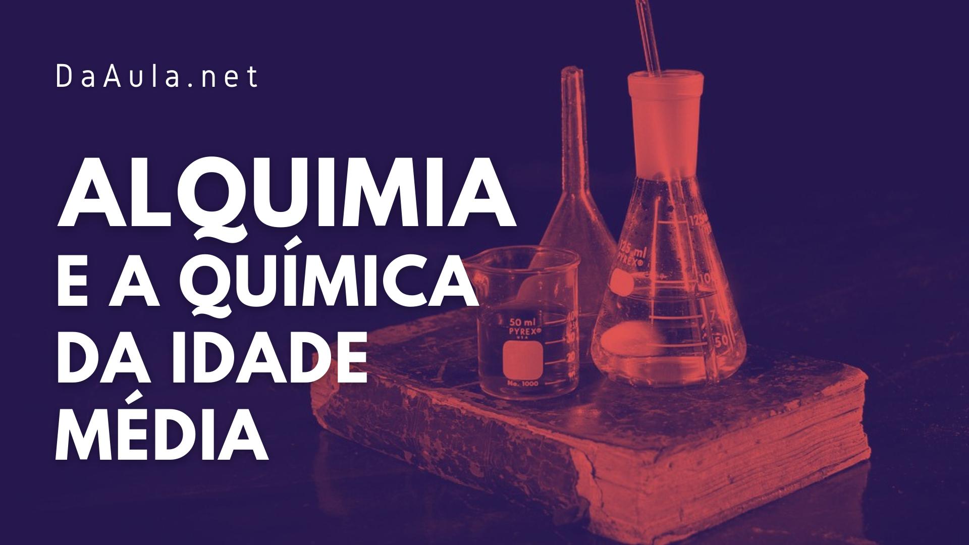 Alquimia - A Química da Era Medieval