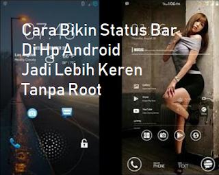 Cara Bikin Status Bar Di Hp Android Tanpa Root