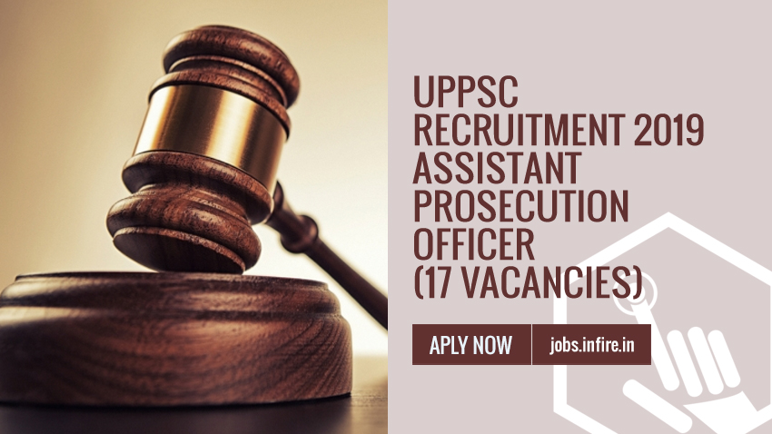 UPPSC Recruitment 2019 Assistant Prosecution Officer (17 Vacancies) Apply Online