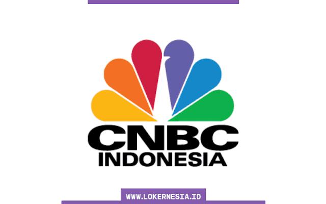 Lowongan Kerja CNBC Indonesia Februari 2021