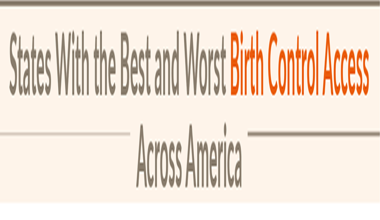 States With The Best And Worst Birth Control Access Across America #Infographic