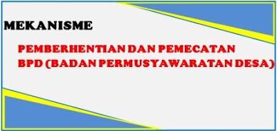 Mekanisme Pemberhentian dan Pemecatan Anggota BPD