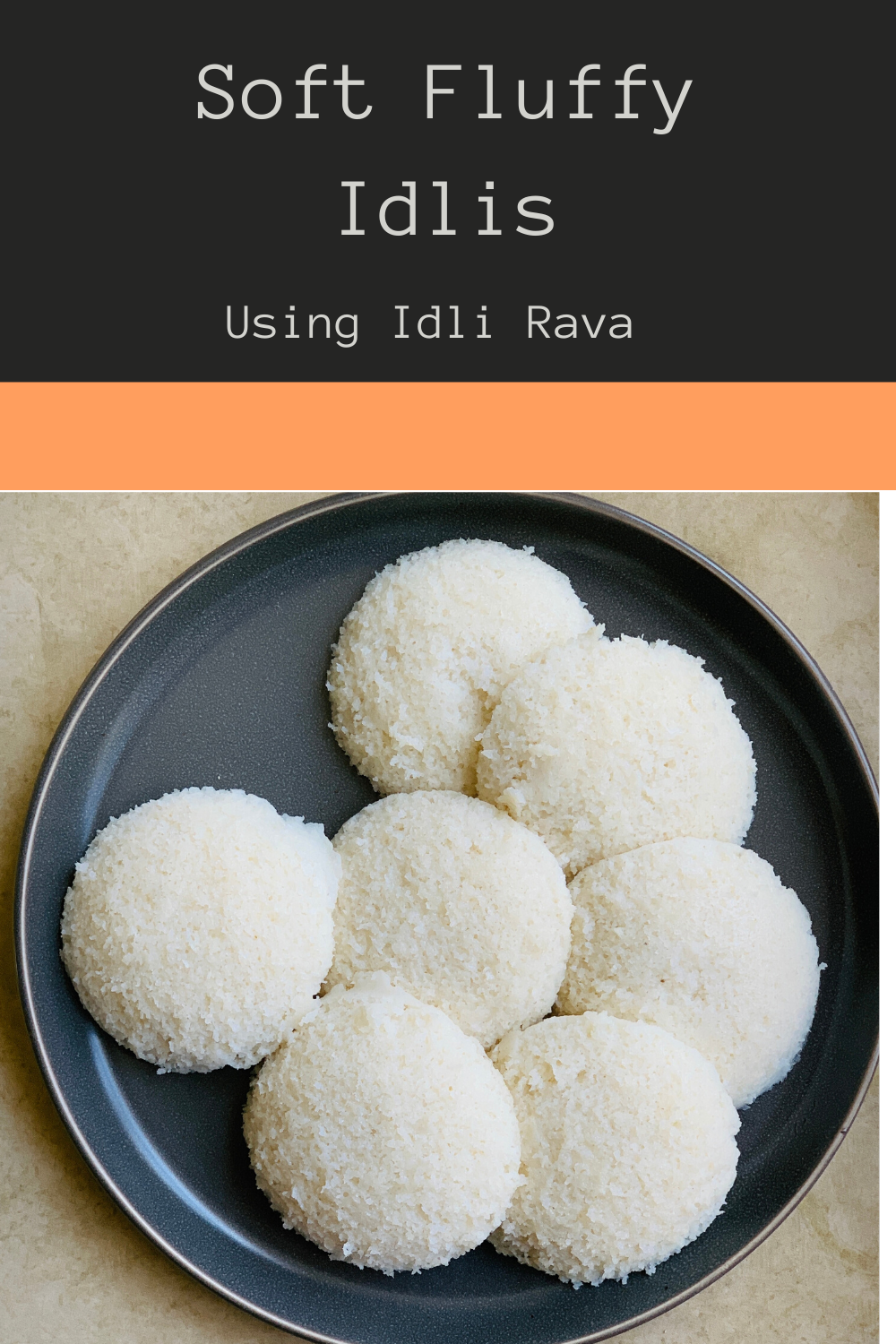 LEARN HOW TO MAKE IDLIS