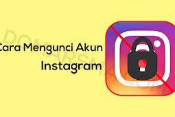 Cara Mengunci Akun Instagram Supaya Akun Bersifat Pribadi atau Privat