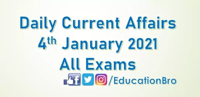 Daily Current Affairs 4th January 2021 For All Government Examinations