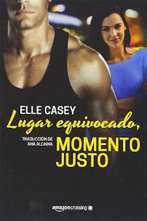 Lugar equivocado, momento justo   Bourbon Street Boys #2   Elle Casey