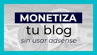 monetizar sin adsense