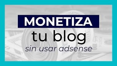 Somos Bloggers: 7 formas de monetizar tu blog sin adsense