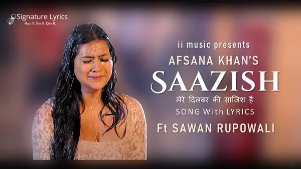 Saazish Lyrics - Afsana Khan - ft. Sawan Rupowali