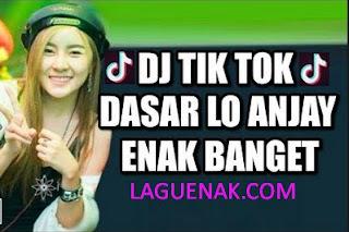 Dasar Lo Anjay mp3 - Update Koleksi Lagu Terbaru Yang Lagi Hits | Laguenak.com