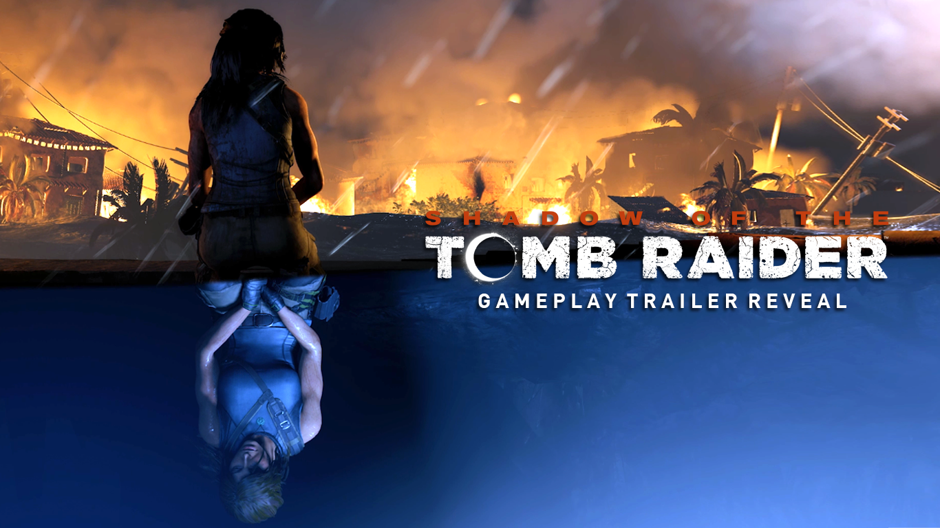 Shadow Of The Tomb Raider Gameplay Trailer Reveal At E3