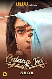 Palang Tod: Shor 2021 S01 Hindi Complete Ullu Original Web Series 720p HDRip 250MB Download