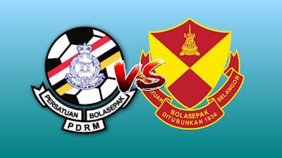 Live Streaming PDRM vs Selangor Piala Malaysia 21.8.2019