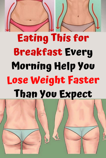 Eating This for Breakfast Every Morning Help You Lose Weight Faster Than You Expect