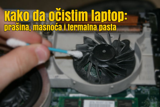 Kako da očistim laptop - prašina, masnoća i termalna pasta
