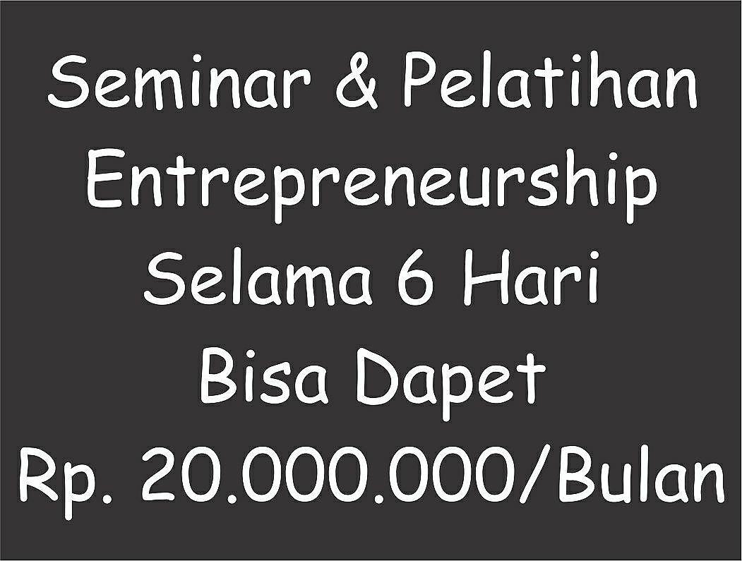 Smeinar Dan Pelatihan Enterpreneurship Bandung September 2017