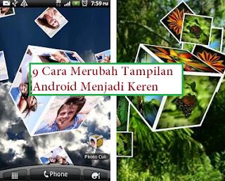 9 Cara Merubah Tampilan Android Menjadi Keren