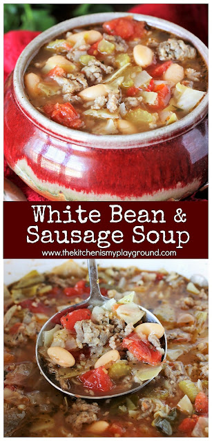 White Bean & Sausage Soup ~ loaded with celery, cabbage, tomatoes, white beans, & sausage, this hearty soup will quickly become one of your favorites. #soup #souprecipe #homemadesoup #heartysoup #comfortfood #comfortfoodrecipes #thekitchenismyplayground  www.thekitchenismyplayground.com