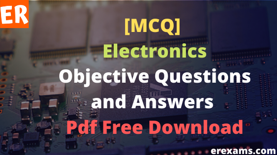 Electronics Objective Questions and Answers Pdf Free Download