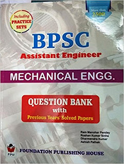 BPSC Assistant Engineer Mechanical Engg. Question Bank with Previous Years' Solved Papers