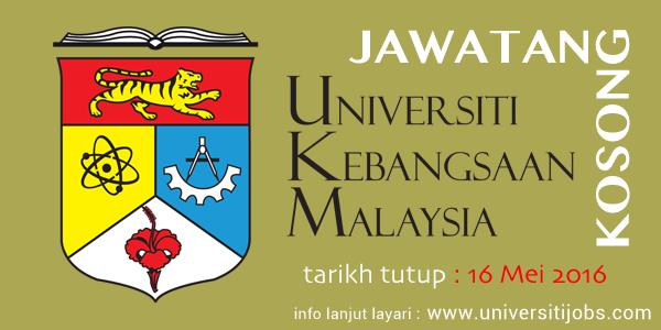 Jawatan Kosong Universiti Kebangsaan Malaysia Mei 2016