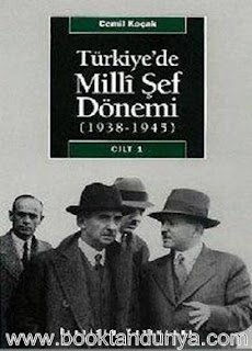 Cemil Koçak - Türkiye'de Milli Şef Dönemi (1938-1945): 1. Cilt - Dönemin İç ve Dış Politikası Üzerine Bir Araştırma