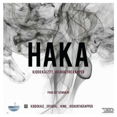 [music] Kiddo kaiz ft Joshua The Rapper - Haka