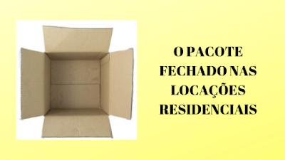 O PACOTE FECHADO NAS LOCAÇÕES RESIDENCIAIS