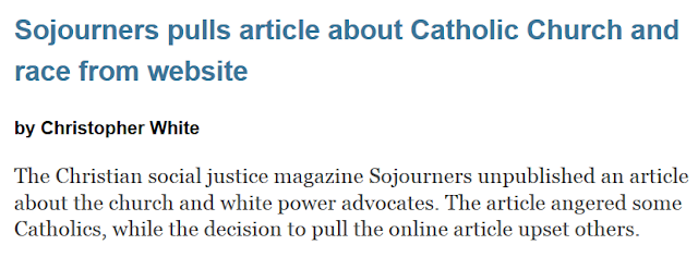 https://www.ncronline.org/news/media/sojourners-pulls-article-about-catholic-church-and-race-website?utm_source=AUG+14+2020+NCR+White+Sojourners+email&utm_campaign=cc_081420&utm_medium=email
