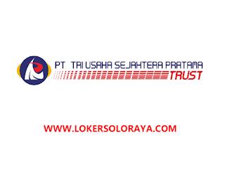 Lowongan Kerja Sragen Terbaru di PT Tri Usaha Sejahtera Pratama