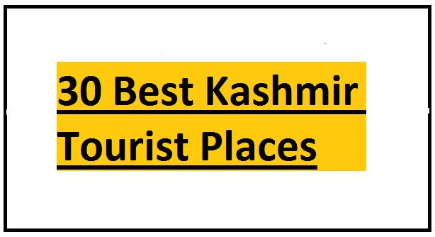 30 Best Kashmir Tourist Places