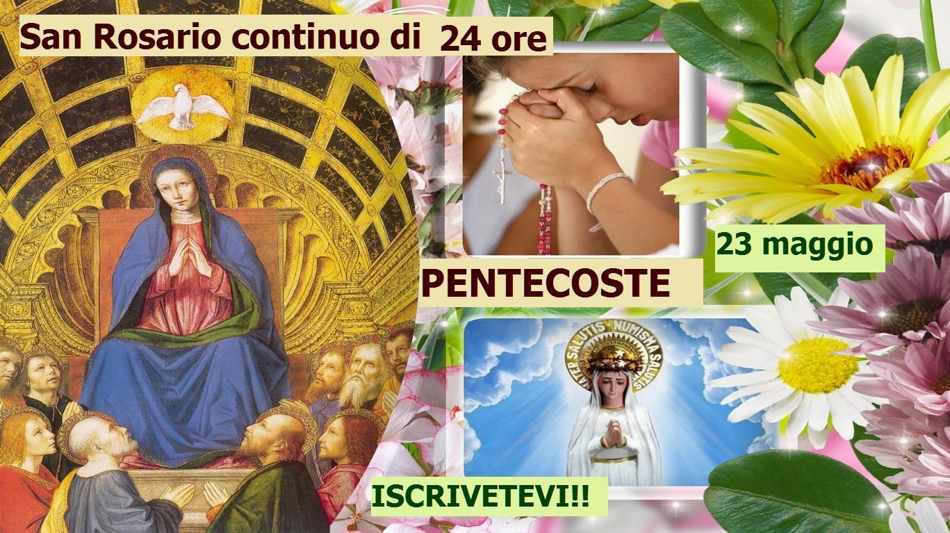 *°•♥•°* Santo Rosario continuo, di 24 ore, 23 maggio, Solennità di Pentecoste.