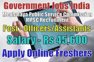 Meghalayaa Public Service Commission MPSC Recruitment 2018