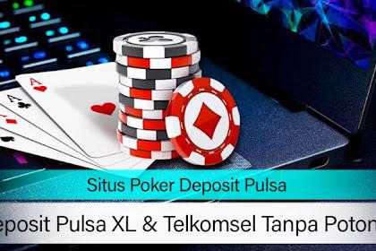 Deposit Pulsa XL Pokerteman99