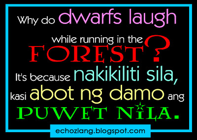 Why do dwarfs laugh while running in the forest?