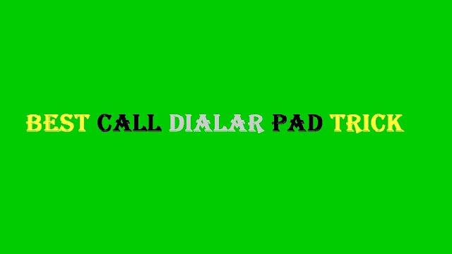Best Call Dialar pad Trick